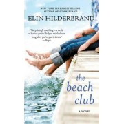 Beach Club, the by Elin Hilderbrand