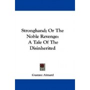 Stronghand; Or the Noble Revenge by Gustave Aimard