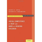 Social Competence of Deaf and Hard-of-Hearing Children by Shirin D. Antia