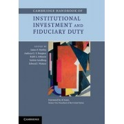 Cambridge Handbook of Institutional Investment and Fiduciary Duty by James P. Hawley