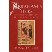 Abraham's Heirs by Leonard Glick