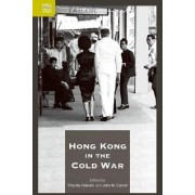 Hong Kong in the Cold War by Priscilla Roberts