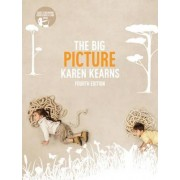 The Big Picture with Student Resource Access 12 Months by Karen Kearns