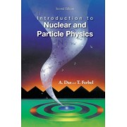 Introduction To Nuclear And Particle Physics (2nd Edition) by Ashok Das