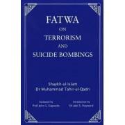 Fatwa on Terrorism and Suicide Bombings by Dr. Muhammad Tahir-ul-Qadri