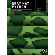 Gray Hat Python - Python Programming for Hackers and Reverse Engineers by Justin Seitz