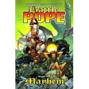 Battle Pope: Mayhem v. 2 by Matthew Roberts