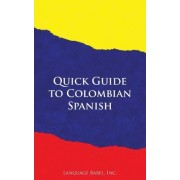 Quick Guide to Colombian Spanish by Language Babel