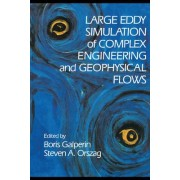Large Eddy Simulation of Complex Engineering and Geophysical Flows by Boris Galperin