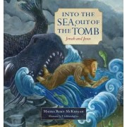 Into the Sea, Out of the Tomb by Maura Roan McKeegan