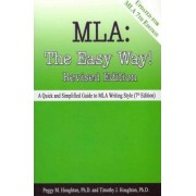 MLA: The Easy Way! by Peggy M Houghton