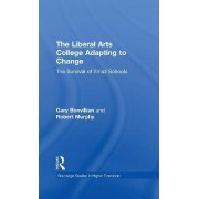 The Liberal Arts College Adapting to Change by Gary Bonvillian