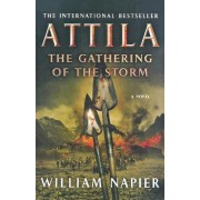 Attila the Gathering of the Storm by Sir William Napier
