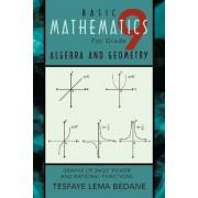 BASIC MATHEMATICS For Grade 9 ALGEBRA AND GEOMETRY by Tesfaye Lema Bedane
