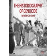 The Historiography of Genocide 2008 by Anton Weiss-Wendt