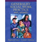Generalist Social Work Practice with Families by Stephen J. Yanca