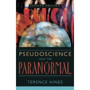 Pseudoscience and the Paranormal by Terence Hines