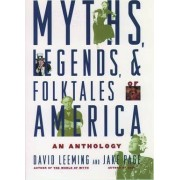 Myths, Legends, and Folktales of America by David Leeming