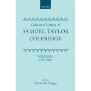 Collected Letters of Samuel Taylor Coleridge: 1785-1800 v. 1 by Samuel Taylor Coleridge