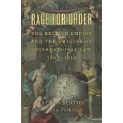 Rage for Order: The British Empire and the Origins of International Law, 1800-1850
