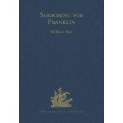 Searching for Franklin / The Land Arctic Searching Expedition 1855 / James Anderson's and James Stewart's Expedition via the Black River by James Anderson