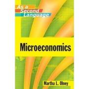 Microeconomics as a Second Language by Martha L. Olney