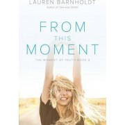 From This Moment by Lauren Barnholdt