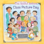 The Night Before Class Picture Day by Natasha Wing