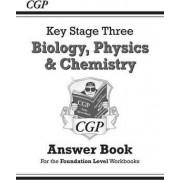 KS3 Science Answers for Workbooks (Bio/Chem/Phys) - Foundation by CGP Books