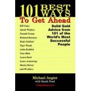 101 Best Ways to Get Ahead by Michael E Angier