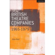 British Theatre Companies: 1965-1979: Cast, the People Show, Portable Theatre, Pip Simmons Theatre Group, Welfare State International, 7:84 Theatre Co