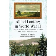 Allied Looting in World War II by Kenneth D. Alford