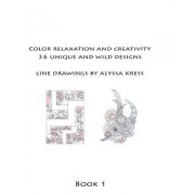 Color Creativity and Relaxation Book 1