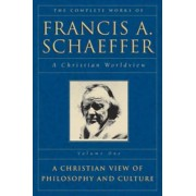 The Complete Works of Francis A. Schaeffer by Francis A. Schaeffer