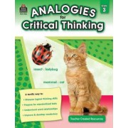 Analogies for Critical Thinking, Grade 3 by Ruth Foster