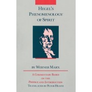 Hegel's Phenomenology of Spirit - Its Point and Purpose by Werner Marx