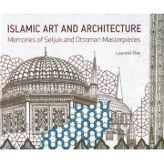 Islamic Art & Architecture by Laurelie Rae