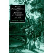 Women Travel Writers and the Language of Aesthetics, 1716-1818 by Elizabeth A. Bohls