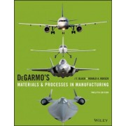 Degarmo's Materials and Processes in Manufacturing by J T Black