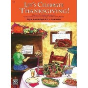 Let's Celebrate Thanksgiving! by Gayle Kowalchyk