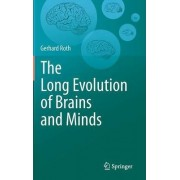 The Long Evolution of Brains and Minds by Gerhard Roth
