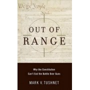 Out of Range by Professor of Law and Associate Dean Mark V Tushnet