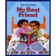My Best Friend by Pat Hutchins