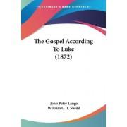 The Gospel According to Luke (1872) by John Peter Lange
