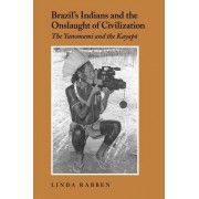 Brazil's Indians and the Onslaught of Civilization by Linda Rabben