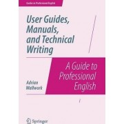 User Guides, Manuals and Technical Writing by Adrian Wallwork