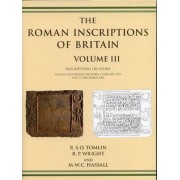 Roman Inscriptions of Britain: Inscriptions on Stone (1955-2006) Volume 3 by M. W. C. Hassall