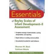 The Essentials of Bayley Scales of Infant Development II Assessment by Maureen M. Black