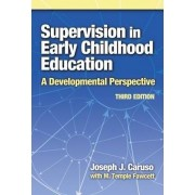 Supervision in Early Childhood Education by Joseph J. Caruso