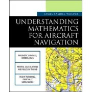 Understanding Mathematics for Aircraft Navigation by James Samuel Wolper
